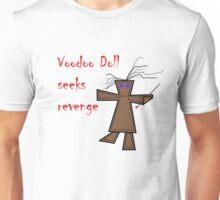 Voodoo Doll Seeks Revenge Unisex T-Shirt
