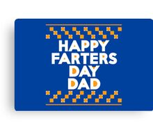 Happy Farters Day Dad Canvas Print