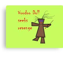 *Voodoo Doll Seeks Revenge Canvas Print