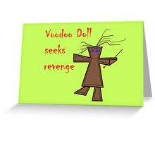 *Voodoo Doll Seeks Revenge Greeting Card