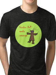 Voodoo Doll Seeks Revenge v.2 Tri-blend T-Shirt