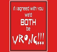 Both Wrong (White/Black) Unisex T-Shirt