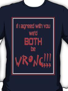 Both Wrong (Red/White) T-Shirt