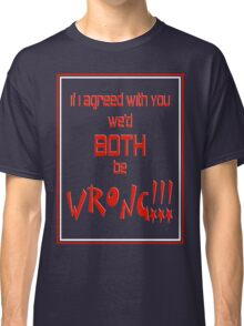 Both Wrong (Red/White) Classic T-Shirt