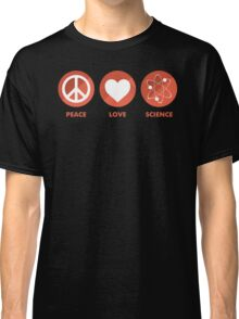 Peace Love Science Classic T-Shirt