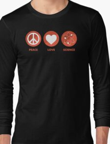 Peace Love Science Long Sleeve T-Shirt