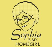 Sophia is my Homegirl by AJ Paglia