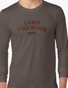 Camp Firewood Long Sleeve T-Shirt