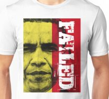 Obama Has Failed Unisex T-Shirt