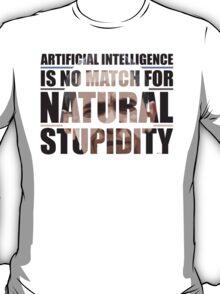 Natural Stupidity T-Shirt