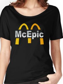 Mc Epic McDonalds Women's Relaxed Fit T-Shirt