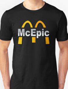 Mc Epic McDonalds Unisex T-Shirt