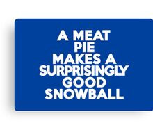 A meat pie makes a surprisingly good snowball Canvas Print
