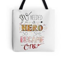 She Needed a Hero Tote Bag