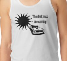 Darkness are coming Tank Top