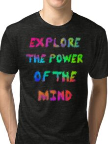 Explore The Power Of The Mind Tri-blend T-Shirt