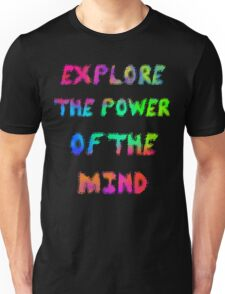 Explore The Power Of The Mind Unisex T-Shirt