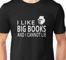 I Like Big Books And I Cannot Lie Unisex T-Shirt