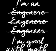 i am an engineer i am good with math by trendz