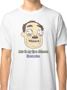Ants In My Eyes Johnson  Classic T-Shirt