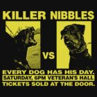 Killer vs. Nibbles by BiggStankDogg