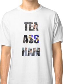 Tea Ass Ham Classic T-Shirt