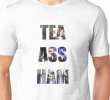 Tea Ass Ham Unisex T-Shirt