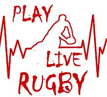 Play, Live Rugby T Shirt - Red Font by zandosfactry