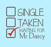 SINGLE TAKEN waiting for MR DARCY by jazzydevil