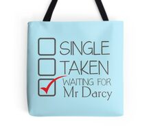 SINGLE TAKEN waiting for MR DARCY Tote Bag