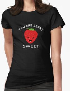 You Are Berry Sweet Womens Fitted T-Shirt