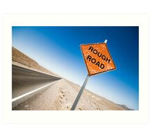 Rough Road Sign in Death Valley Art Print