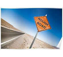 Rough Road Sign in Death Valley Poster