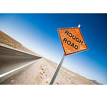 Rough Road Sign in Death Valley Photographic Print