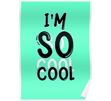 I'm so cool ! Poster