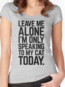 Speaking To My Cat Funny Quote Women's Fitted Scoop T-Shirt