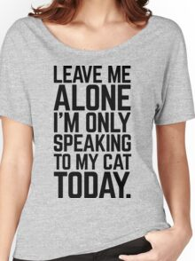 Speaking To My Cat Funny Quote Women's Relaxed Fit T-Shirt