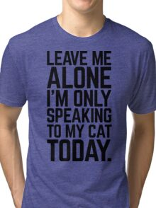 Speaking To My Cat Funny Quote Tri-blend T-Shirt