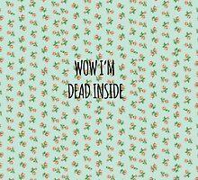 wow i'm dead inside by crowleying