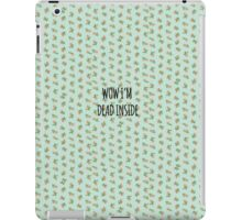 wow i'm dead inside iPad Case/Skin