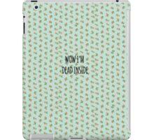 wow i'm dead inside iPad Case/Skin