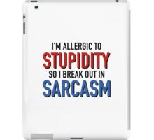 I'm Allergic To Stupidity iPad Case/Skin