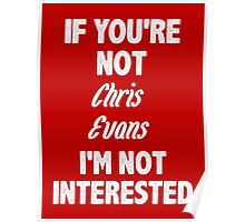If you're not Chris Evans Poster
