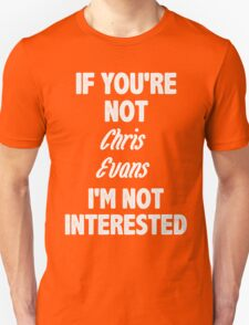 If you're not Chris Evans T-Shirt