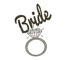 "Faux Glitter ""Bride"" Typography and Diamond Ring by Blkstrawberry"