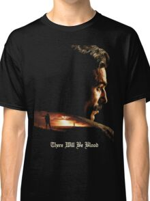 There Will Be Blood - Plainview Classic T-Shirt