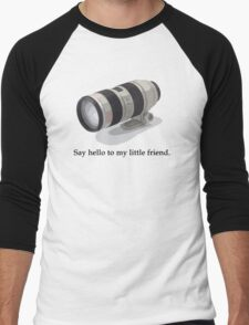 Say Hello to my Little Friend (70-200) Men's Baseball ¾ T-Shirt