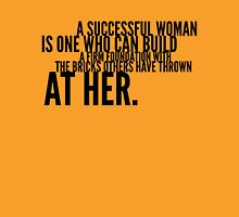 A successful woman is one who can build a firm foundation with the bricks others have thrown at her Womens Fitted T-Shirt