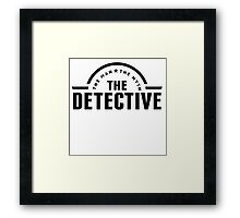 The Man The Myth The Detective Framed Print