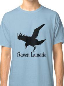 Raven lunatic geek funny nerd Classic T-Shirt